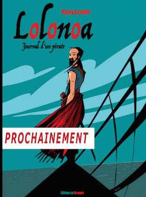 Lolonoa, la vie du célèbre pirate Nau l'Olonois.