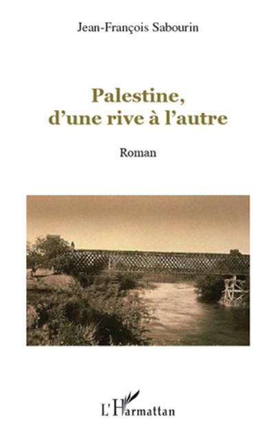 Palestine, d'une rive à l'autre par Jean-François Sabourin